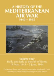 History of the Mediterranean Air War, 1940-1945, Vol 4