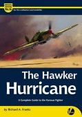 Hawker Hurricane - A Complete Guide To The Famous Fight