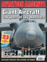 Aviation Archive: Giant Aircraft - 100 years of Sky Monsters