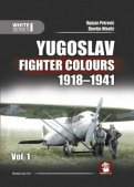 Yugoslav Fighter Colours 1918-1941 Vol.1